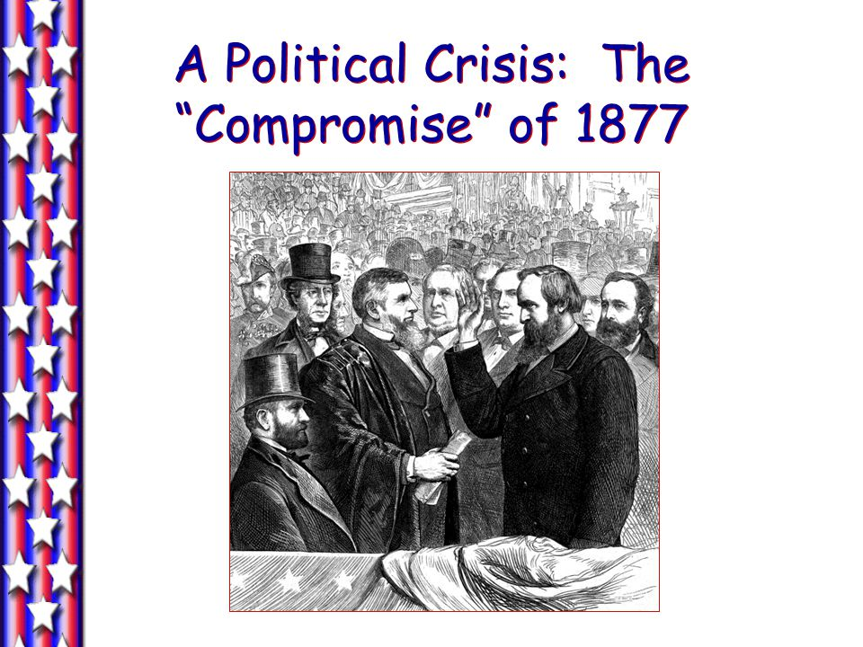 A Political Crisis: The Compromise of 1877
