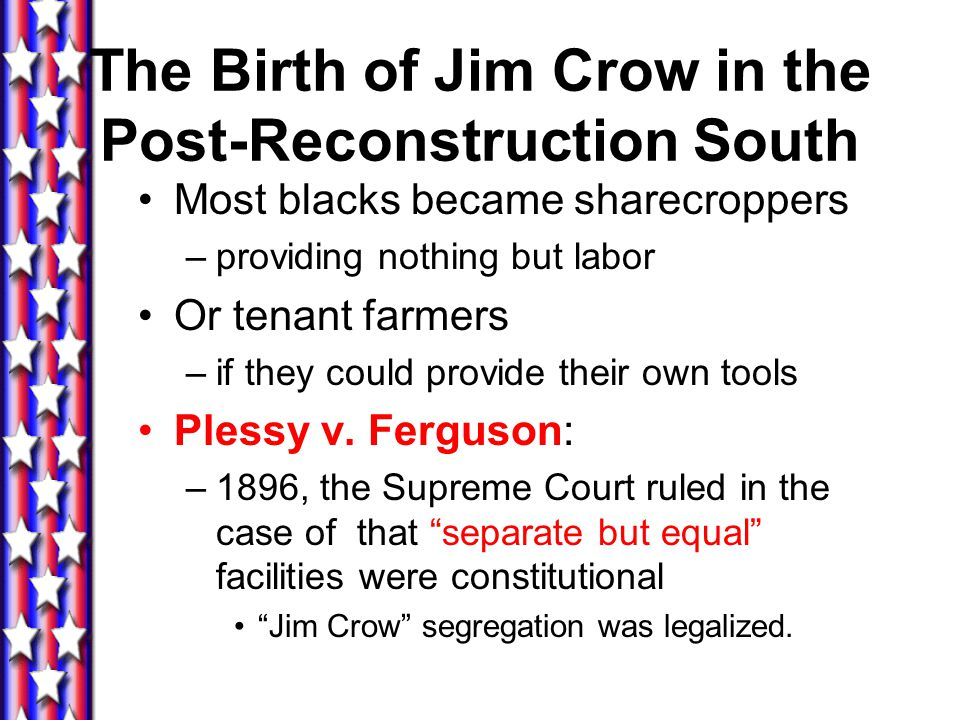 The Birth of Jim Crow in the Post-Reconstruction South