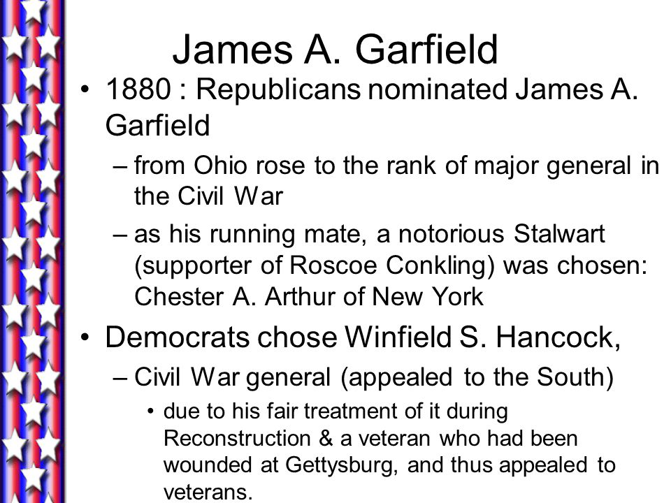 James A. Garfield 1880 : Republicans nominated James A. Garfield
