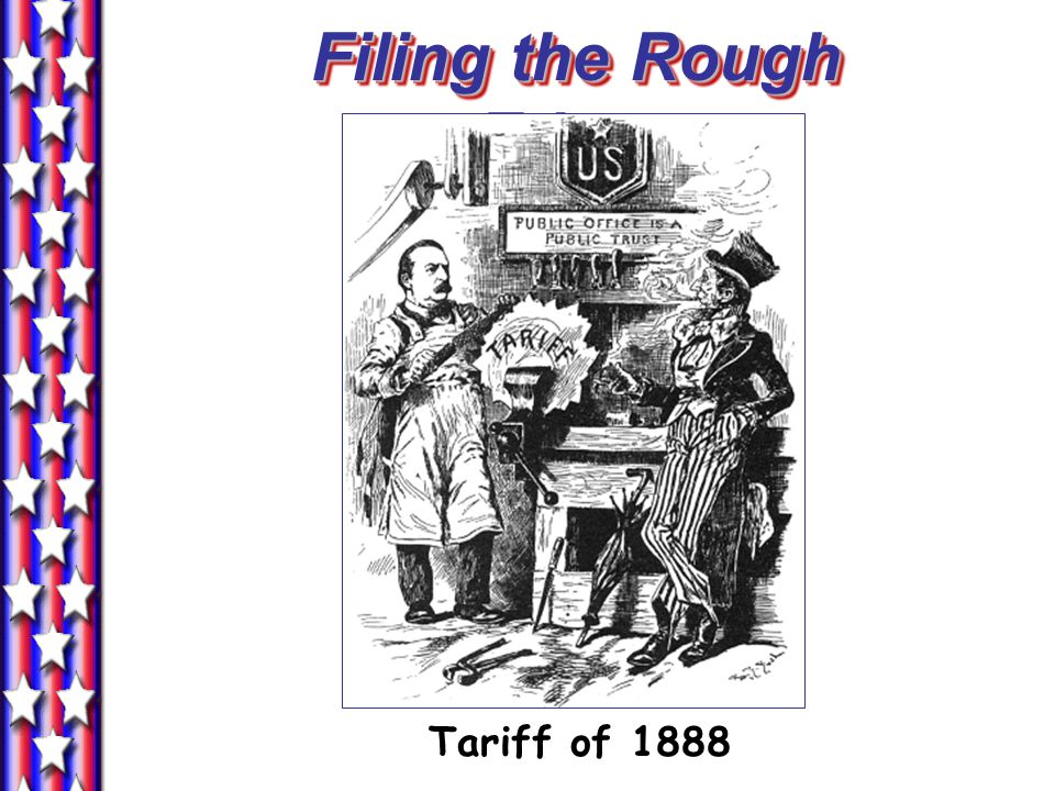 Filing the Rough Edges Tariff of 1888