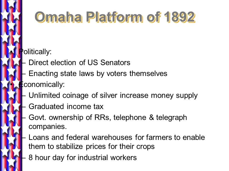 Omaha Platform of 1892 Politically: Direct election of US Senators