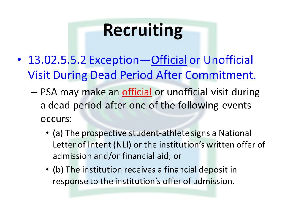 Recruiting Exception—Official or Unofficial Visit During Dead Period After Commitment.