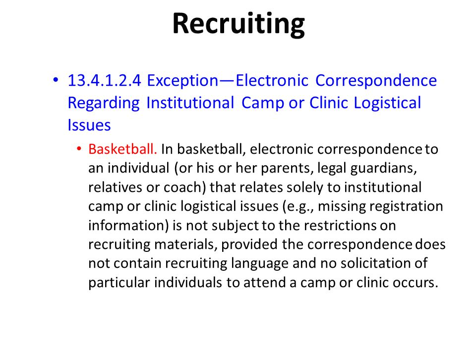 Recruiting Exception—Electronic Correspondence Regarding Institutional Camp or Clinic Logistical Issues.