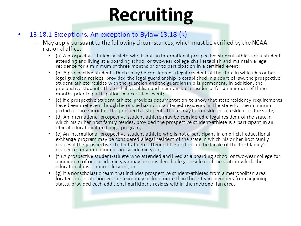 Recruiting Exceptions. An exception to Bylaw (k)