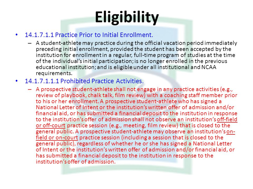 Eligibility 14.1.7.1.1 Practice Prior to Initial Enrollment.