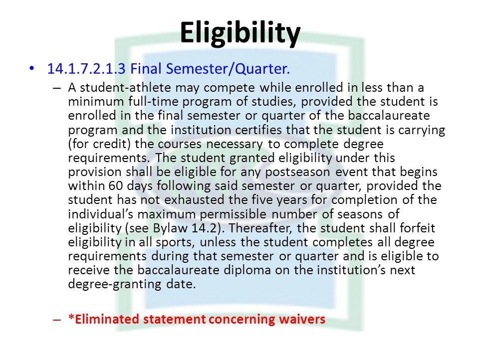 Eligibility 14.1.7.2.1.3 Final Semester/Quarter.