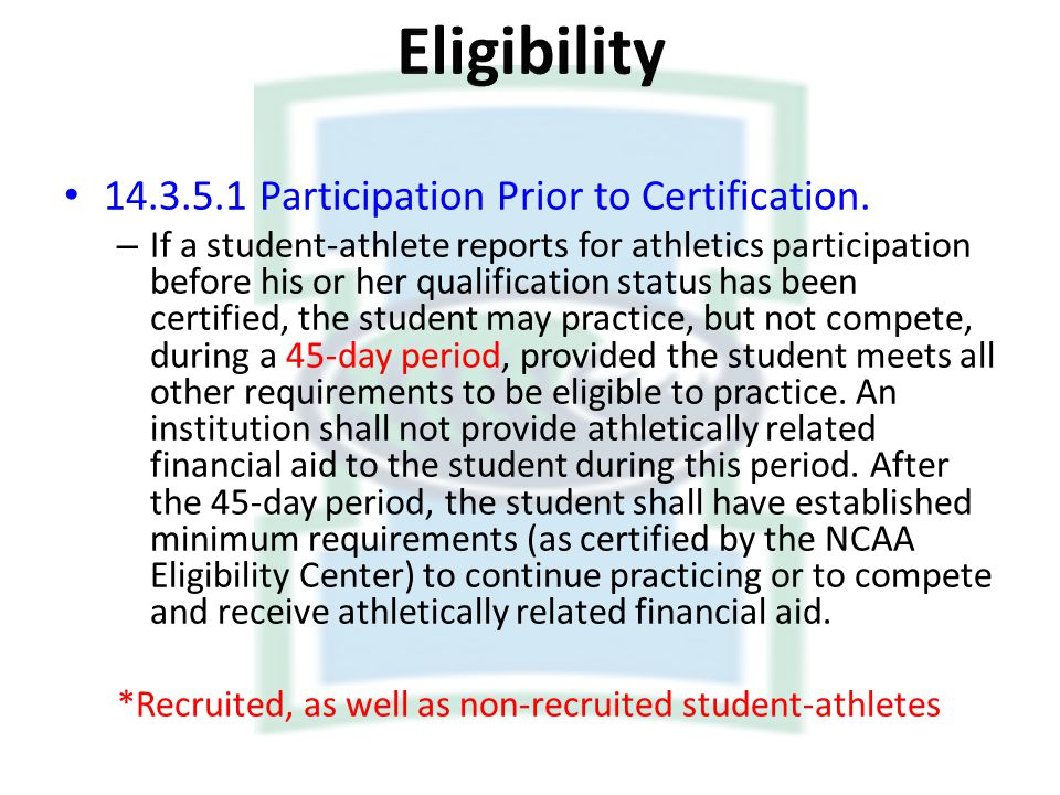 Eligibility Participation Prior to Certification.