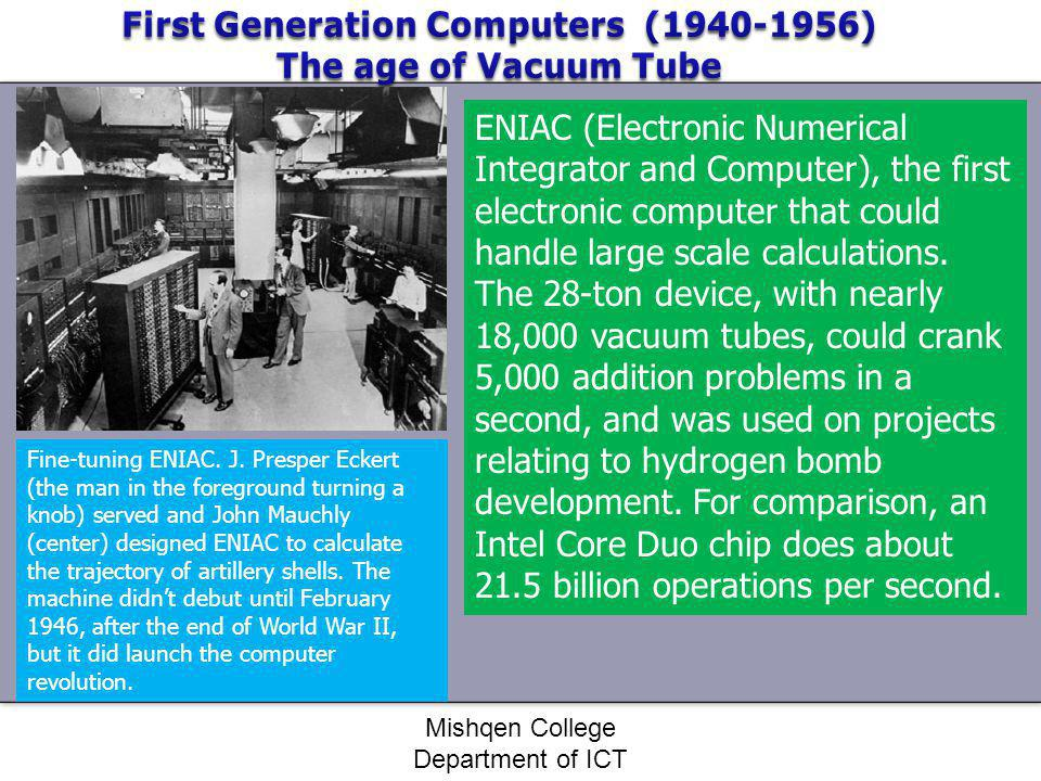 First Generation Computers ( ) The age of Vacuum Tube
