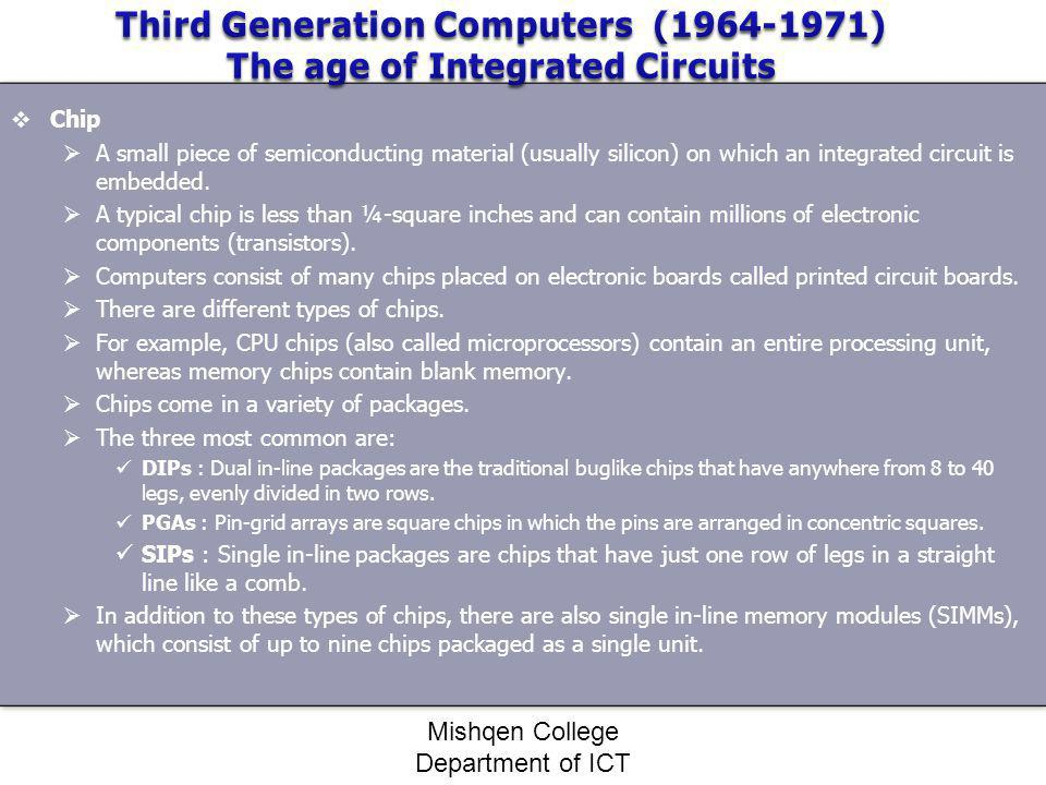 Third Generation Computers ( ) The age of Integrated Circuits