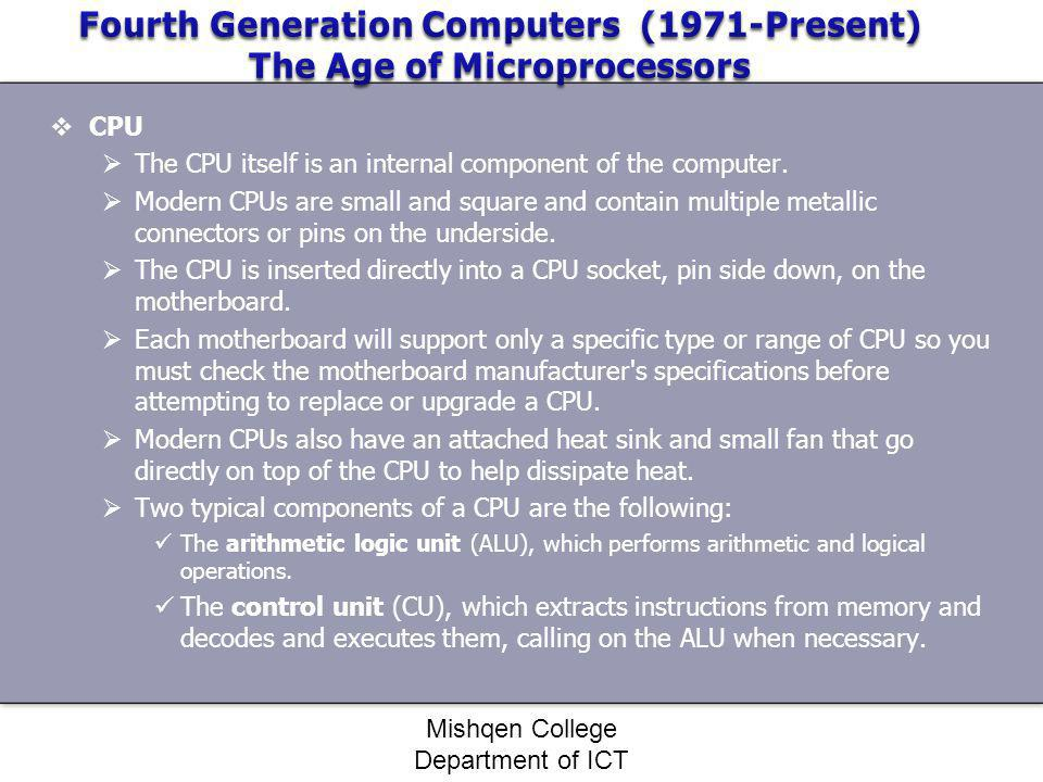 Fourth Generation Computers (1971-Present) The Age of Microprocessors