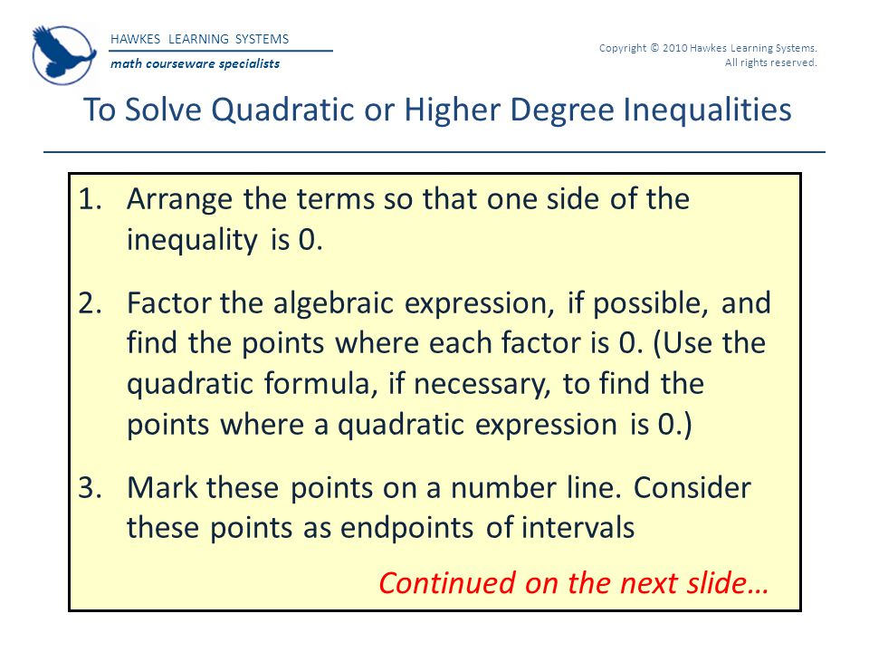 To Solve Quadratic or Higher Degree Inequalities