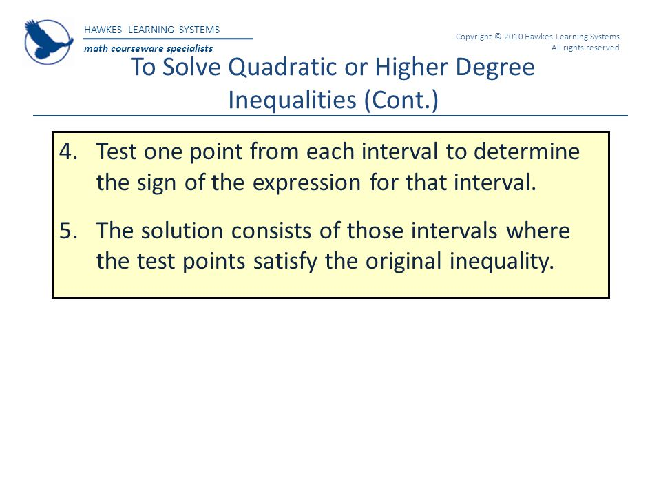 To Solve Quadratic or Higher Degree Inequalities (Cont.)