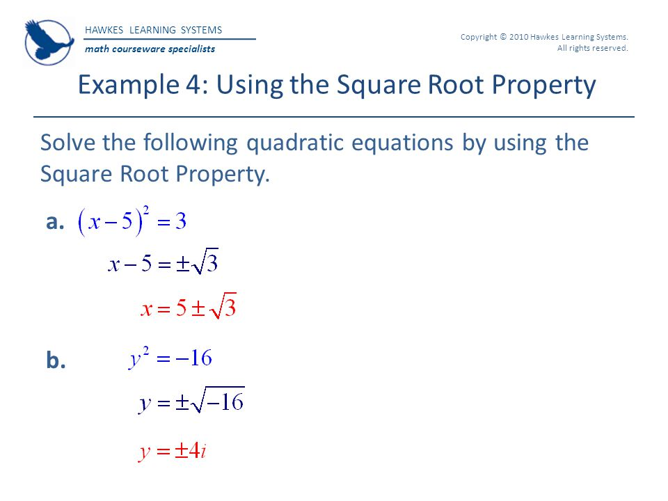 Example 4: Using the Square Root Property