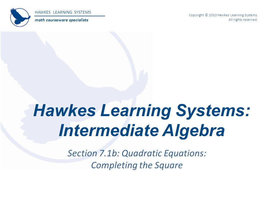 Hawkes Learning Systems: Intermediate Algebra