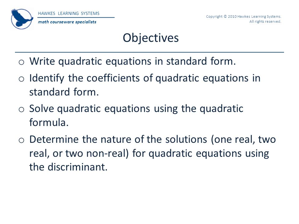 Objectives Write quadratic equations in standard form.