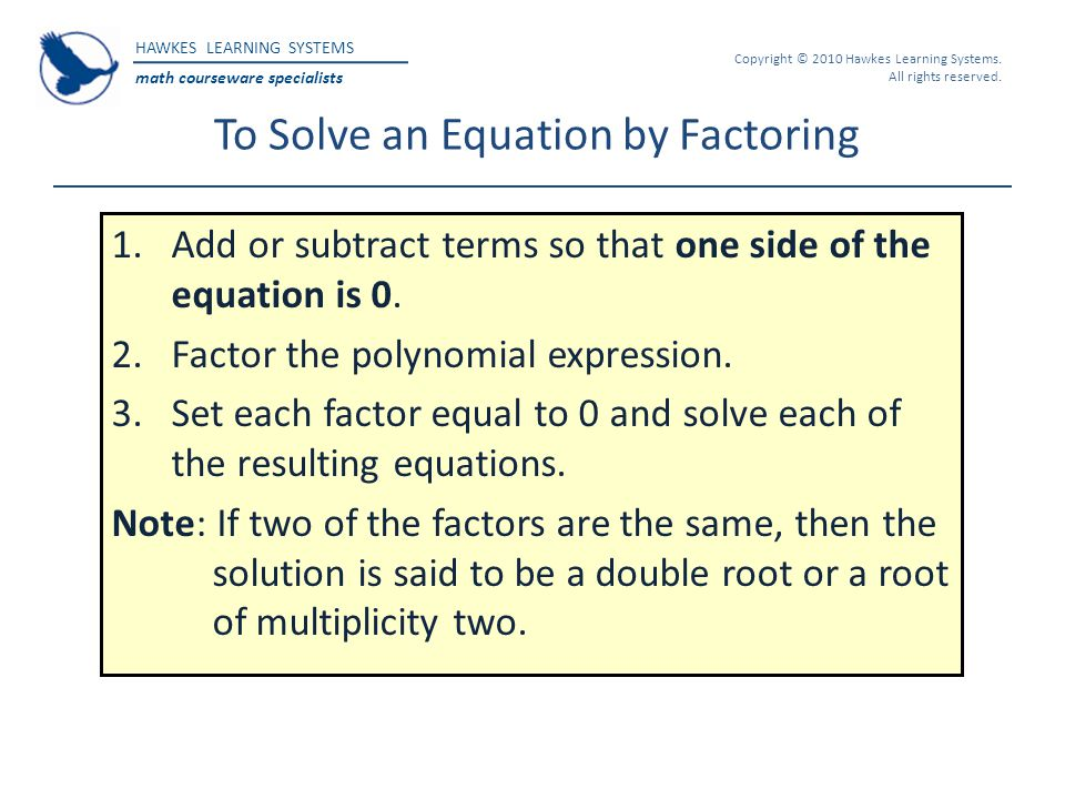 To Solve an Equation by Factoring
