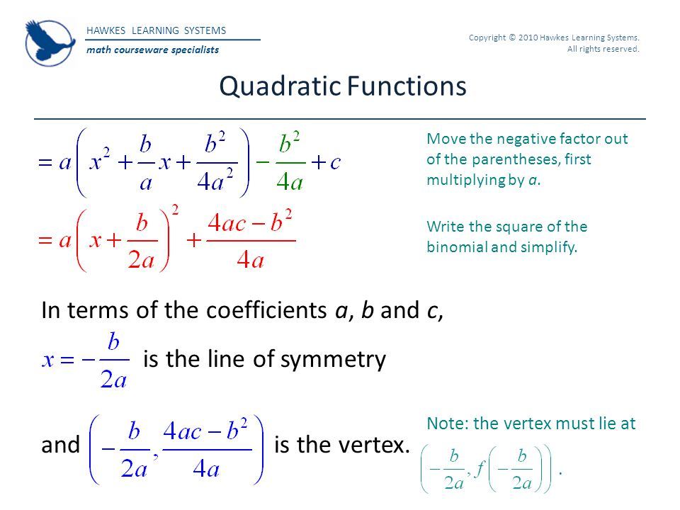 Quadratic Functions In terms of the coefficients a, b and c,