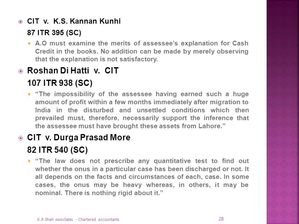 Roshan Di Hatti v. CIT 107 ITR 938 (SC) CIT v. Durga Prasad More