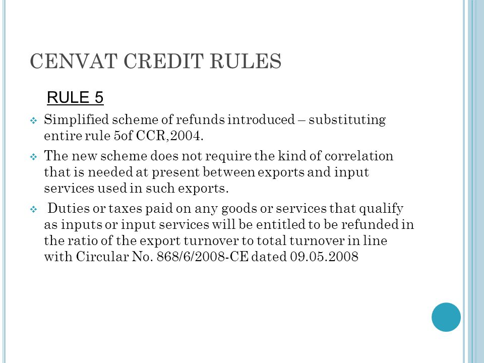 CENVAT CREDIT RULES RULE 5