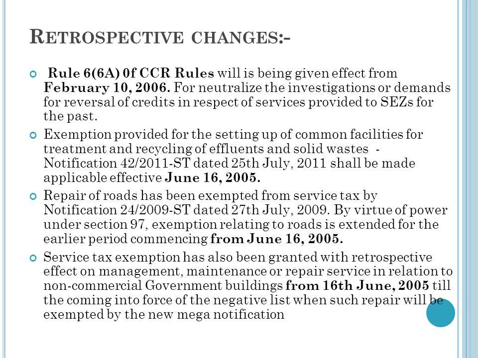 Retrospective changes:-