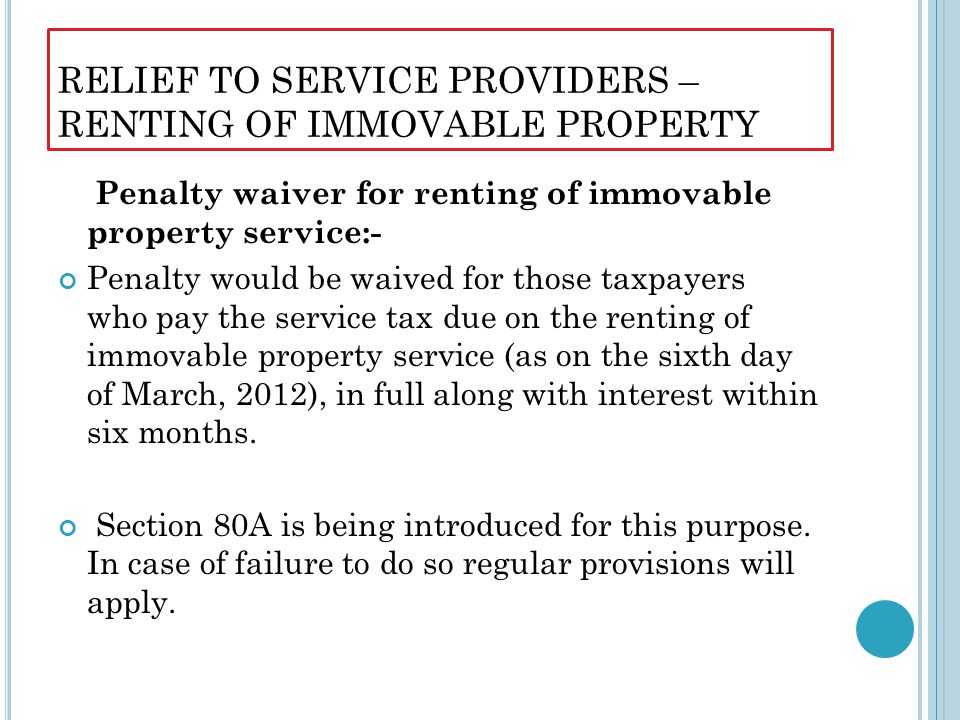 RELIEF TO SERVICE PROVIDERS – RENTING OF IMMOVABLE PROPERTY