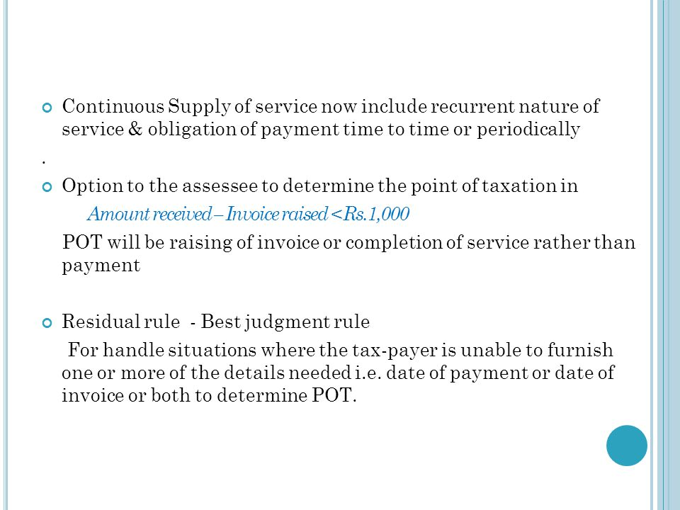 Continuous Supply of service now include recurrent nature of service & obligation of payment time to time or periodically