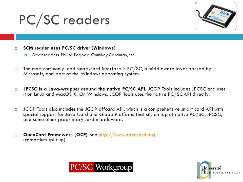 PC/SC readers SCM reader uses PC/SC driver (Windows)