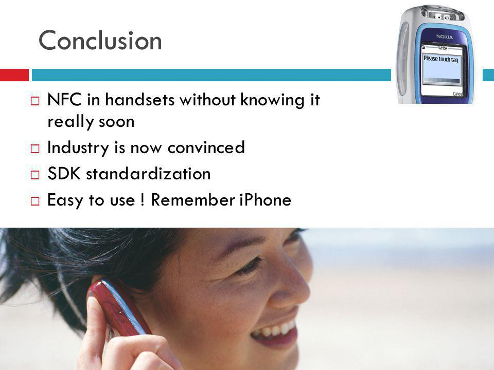 Conclusion NFC in handsets without knowing it really soon