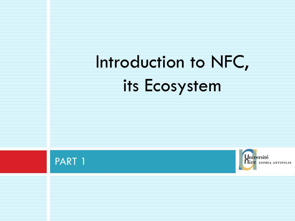 Introduction to NFC, its Ecosystem PART 1