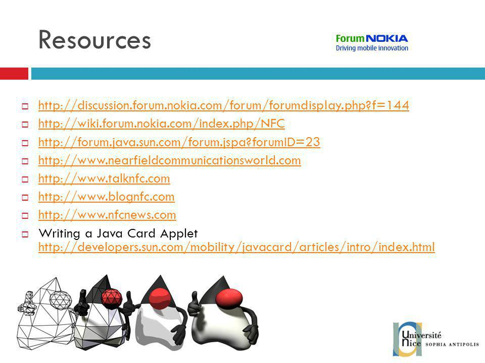 Resources http://discussion.forum.nokia.com/forum/forumdisplay.php f=144. http://wiki.forum.nokia.com/index.php/NFC.