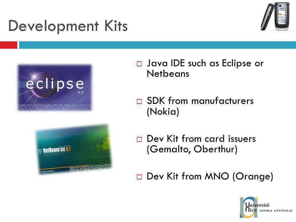 Development Kits Java IDE such as Eclipse or Netbeans