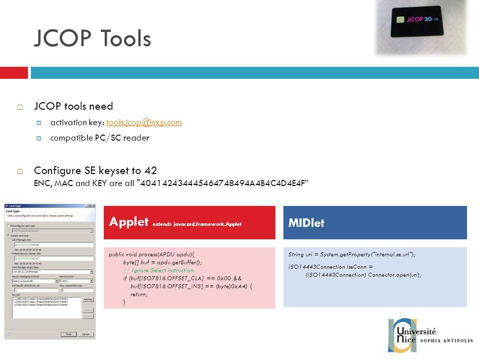 JCOP Tools Applet extends javacard.framework.Applet MIDlet
