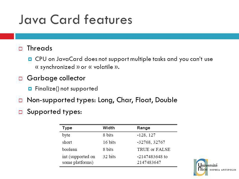Java Card features Threads Garbage collector