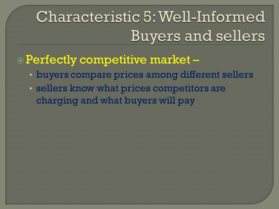 Characteristic 5: Well-Informed Buyers and sellers