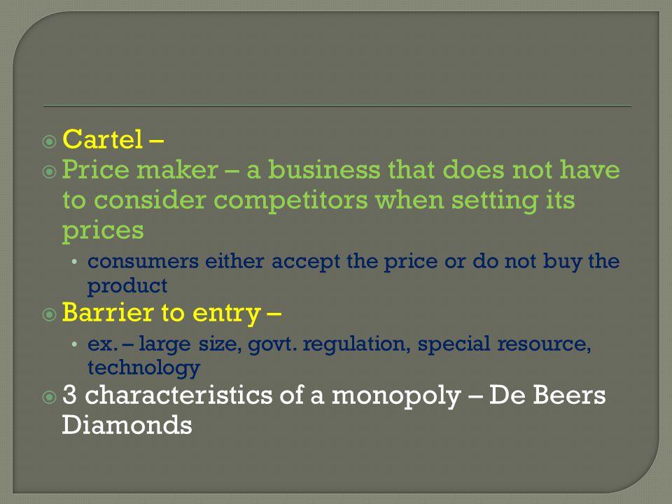 3 characteristics of a monopoly – De Beers Diamonds