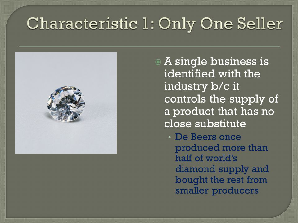 Characteristic 1: Only One Seller