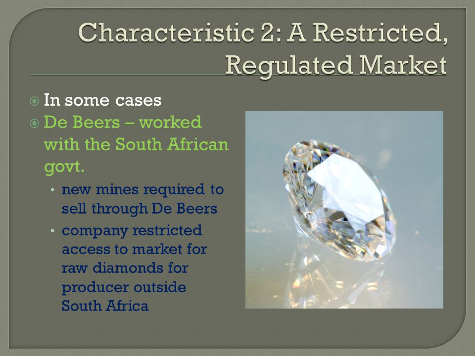 Characteristic 2: A Restricted, Regulated Market