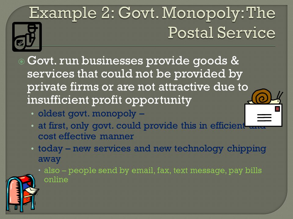 Example 2: Govt. Monopoly: The Postal Service