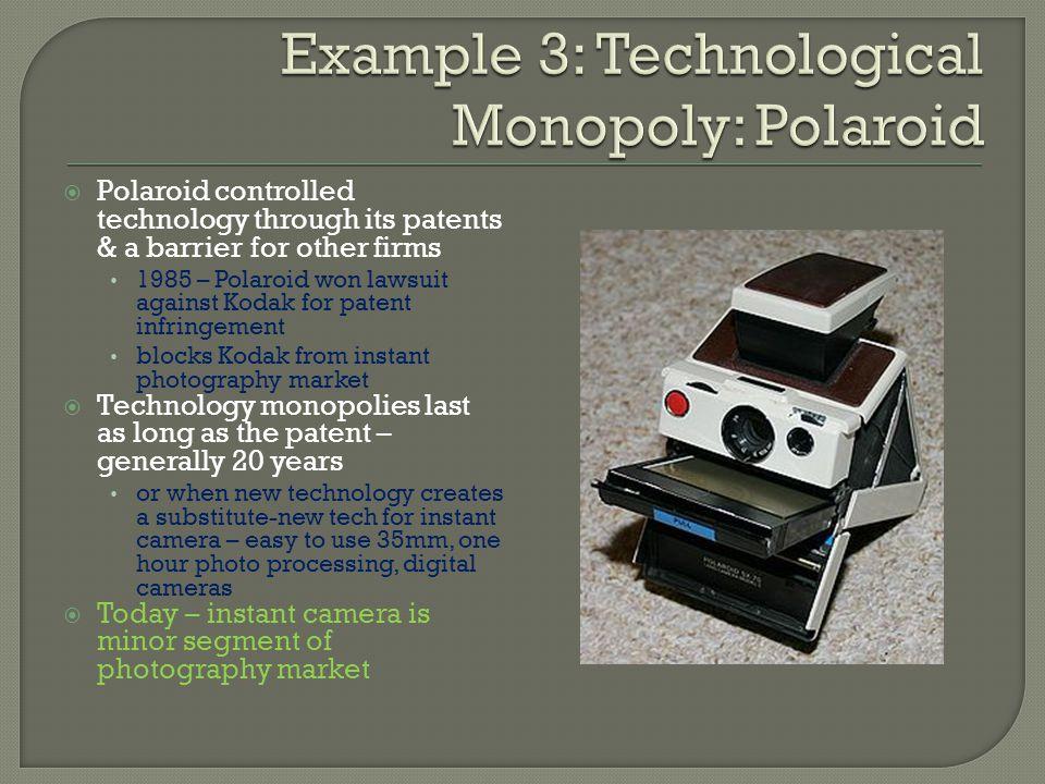 Example 3: Technological Monopoly: Polaroid