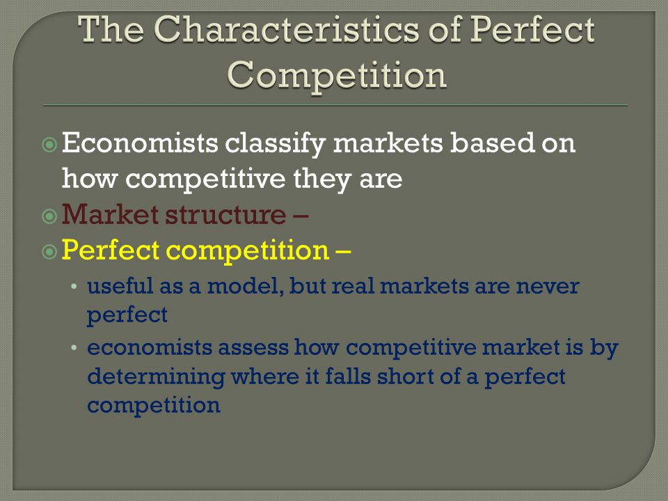 The Characteristics of Perfect Competition