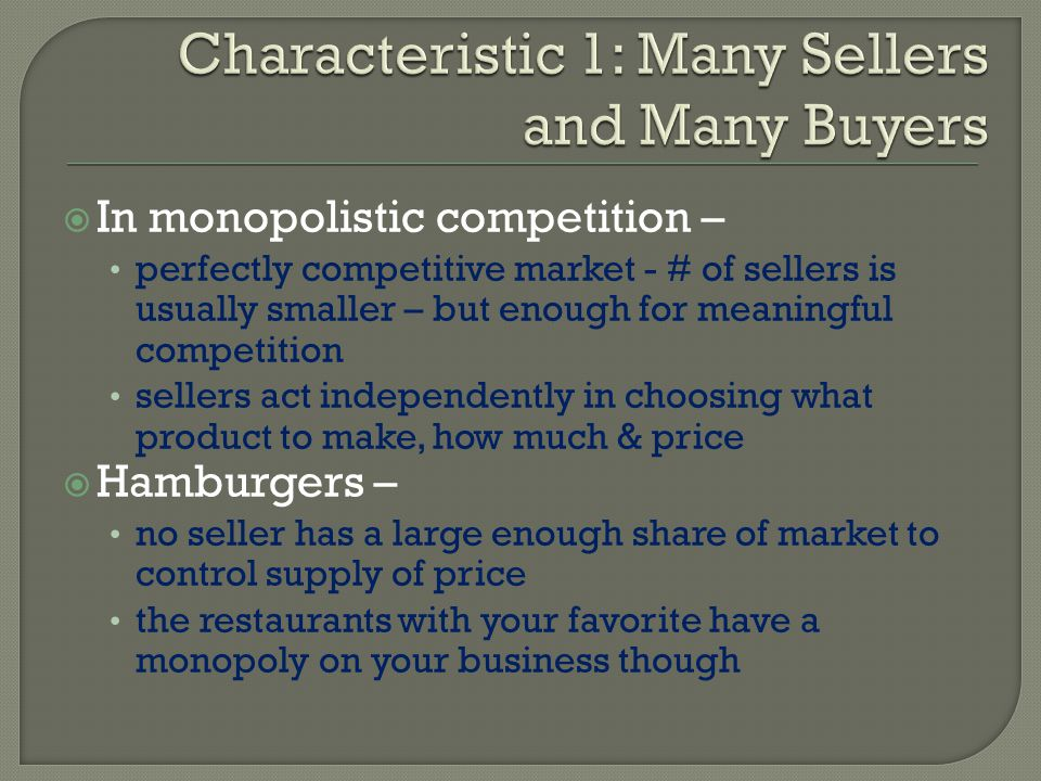 Characteristic 1: Many Sellers and Many Buyers