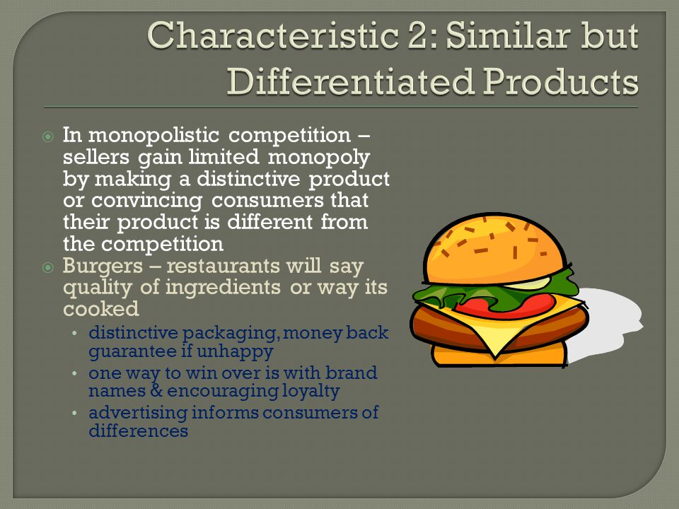 Characteristic 2: Similar but Differentiated Products