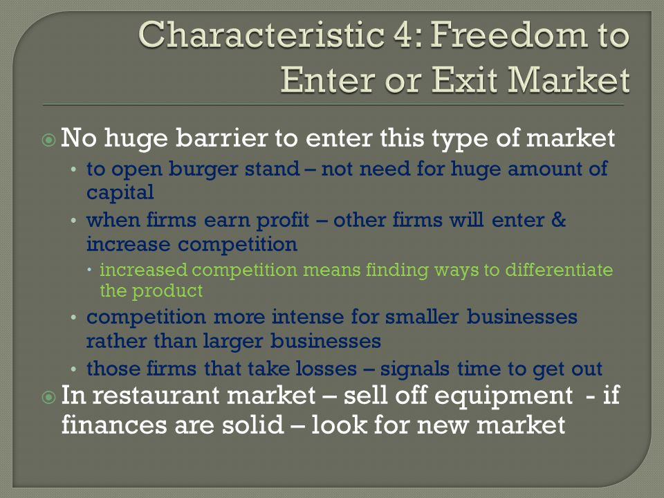 Characteristic 4: Freedom to Enter or Exit Market