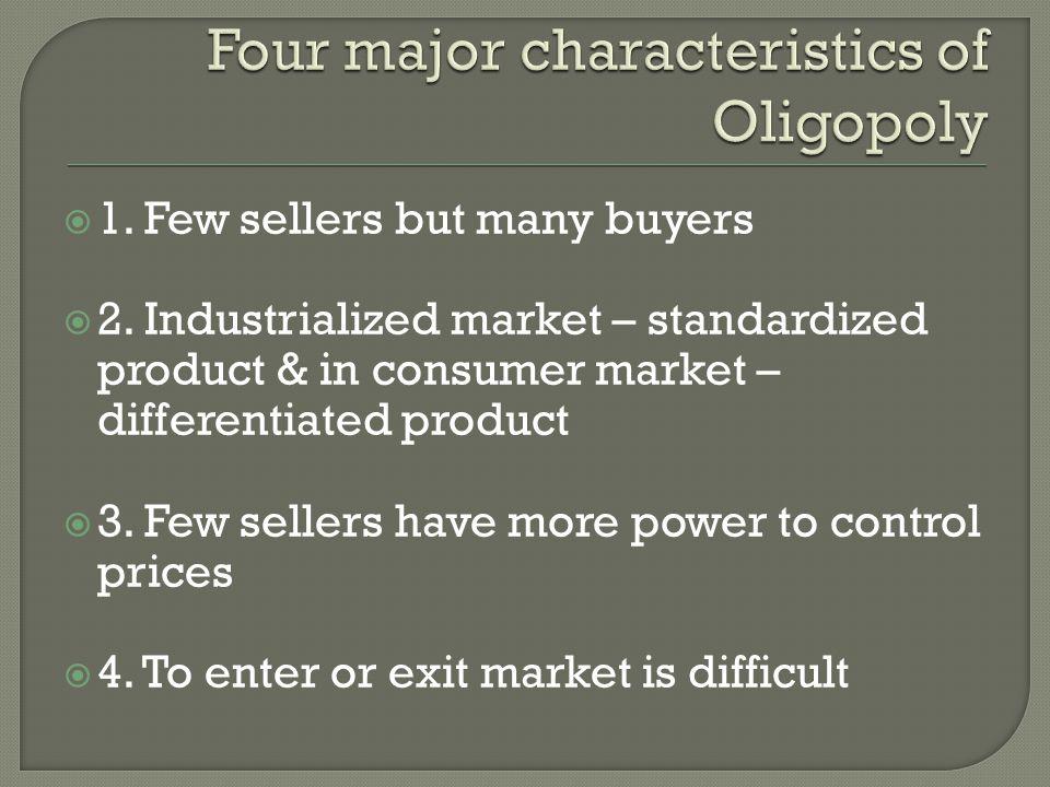 Four major characteristics of Oligopoly