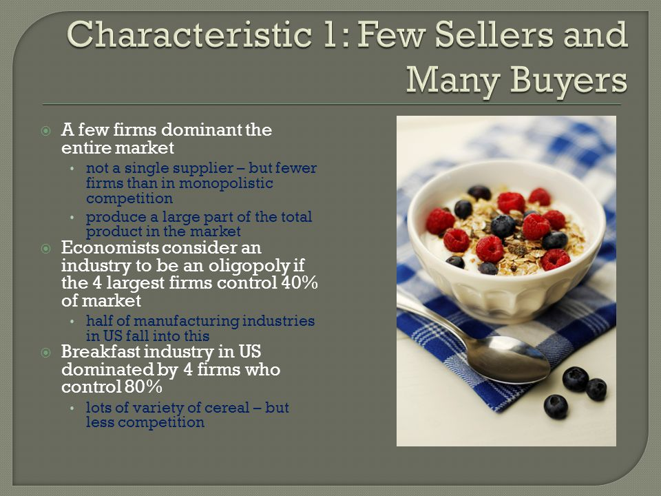 Characteristic 1: Few Sellers and Many Buyers