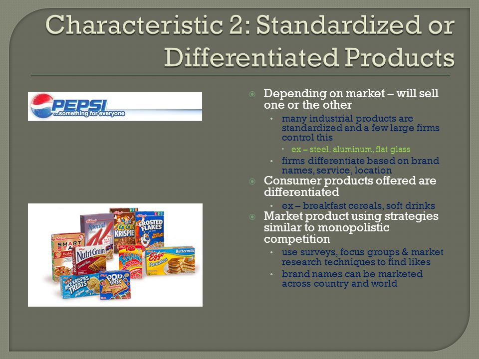 Characteristic 2: Standardized or Differentiated Products