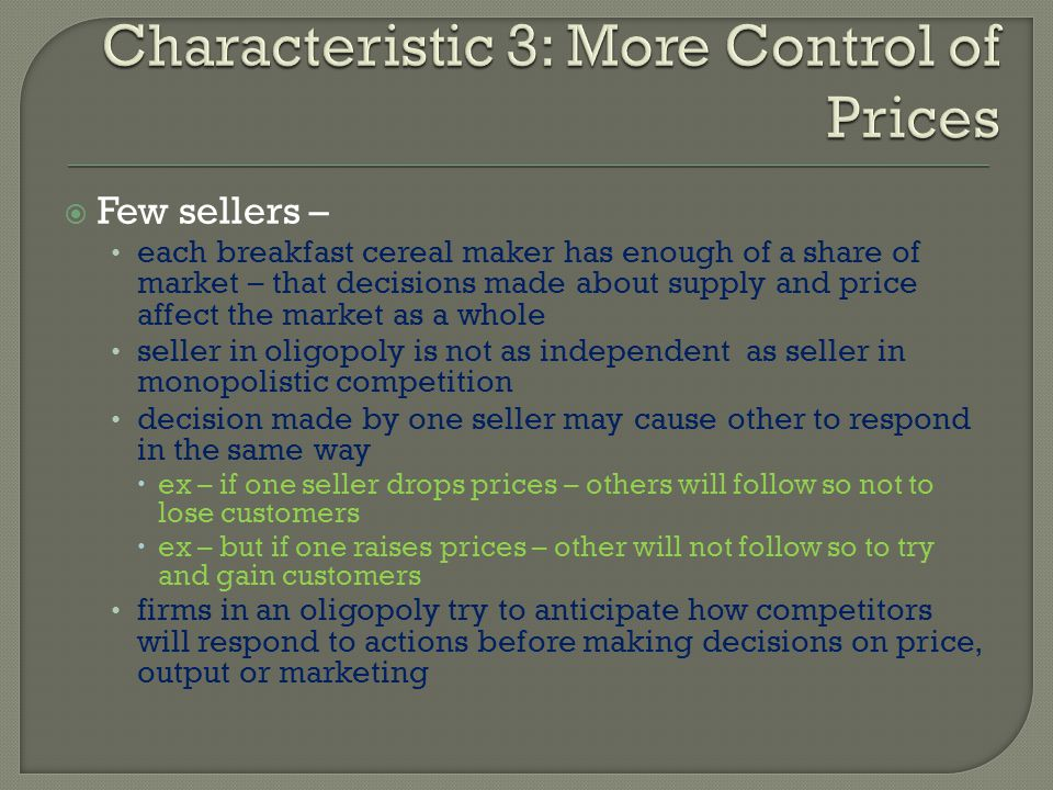 Characteristic 3: More Control of Prices