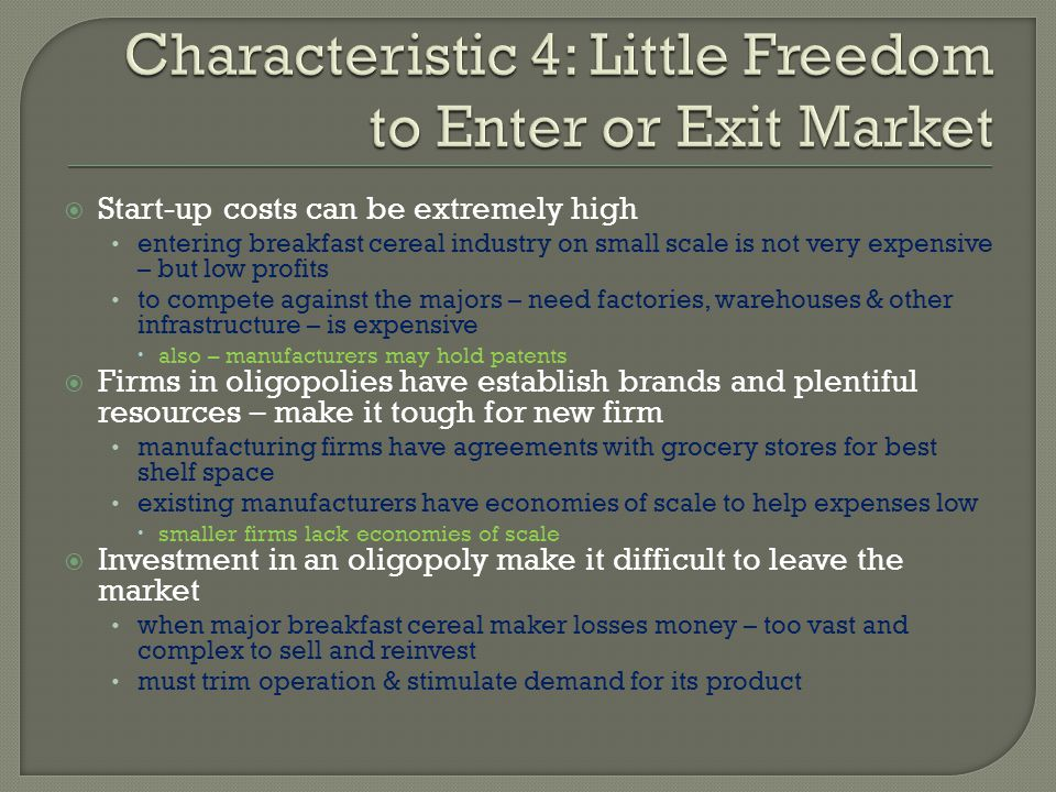 Characteristic 4: Little Freedom to Enter or Exit Market