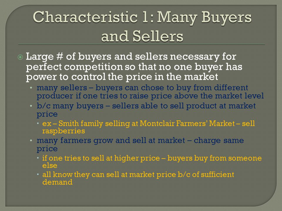 Characteristic 1: Many Buyers and Sellers