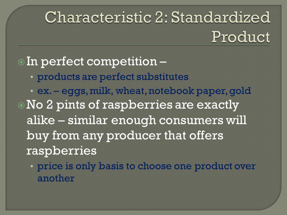Characteristic 2: Standardized Product